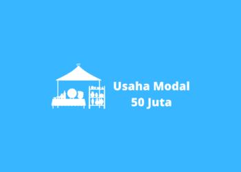 31 Usaha Modal 20 Juta 2021 (Beserta Rinciannya)